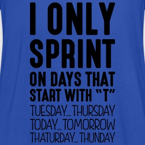 i only sprint on days that start with t - Women's Tank Top by Bella