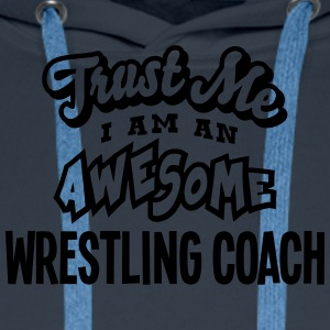 wrestling coach trust me i am an awesome - Sweat-shirt à capuche Premium pour hommes