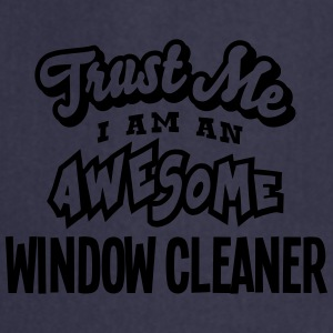 window cleaner trust me i am an awesome - Tablier de cuisine