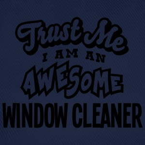 window cleaner trust me i am an awesome - Baseball Cap