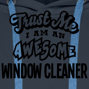 window cleaner trust me i am an awesome - Sweat-shirt à capuche Premium pour hommes