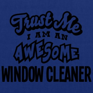 window cleaner trust me i am an awesome - Tote Bag