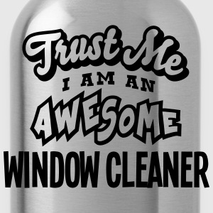 window cleaner trust me i am an awesome - Gourde