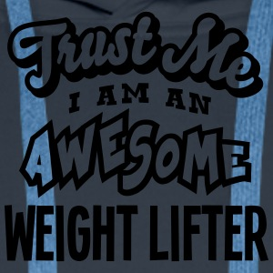 weight lifter trust me i am an awesome - Sweat-shirt à capuche Premium pour hommes