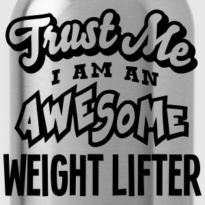 weight lifter trust me i am an awesome - Gourde