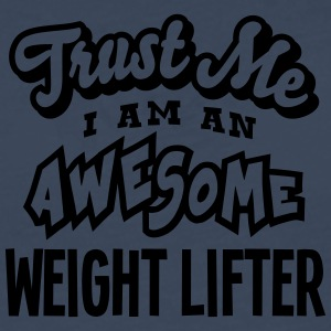 weight lifter trust me i am an awesome - T-shirt manches longues Premium Homme