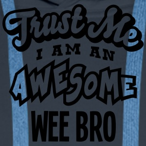 wee bro trust me i am an awesome - Sweat-shirt à capuche Premium pour hommes