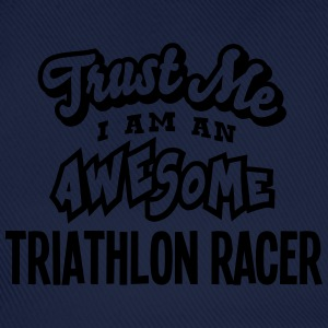 triathlon racer trust me i am an awesome - Baseball Cap