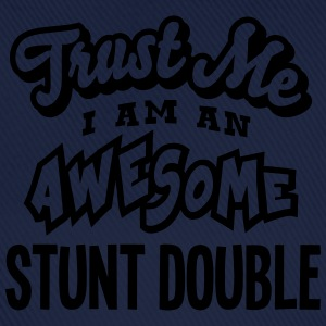 stunt double trust me i am an awesome - Casquette classique