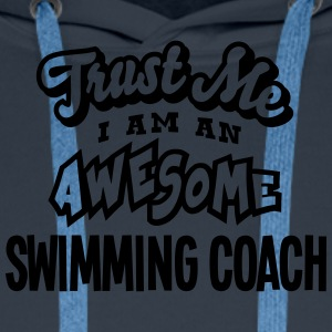 swimming coach trust me i am an awesome - Men's Premium Hoodie