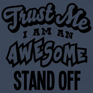 stand off trust me i am an awesome - Men's Premium Longsleeve Shirt