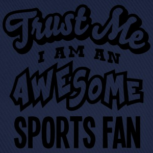 sports fan trust me i am an awesome - Casquette classique