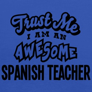 spanish teacher trust me i am an awesome - Women's Tank Top by Bella