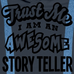 story teller trust me i am an awesome - Sweat-shirt à capuche Premium pour hommes