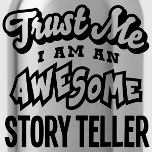 story teller trust me i am an awesome - Gourde