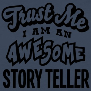 story teller trust me i am an awesome - T-shirt manches longues Premium Homme