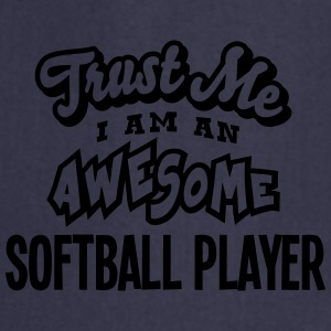 softball player trust me i am an awesome - Tablier de cuisine