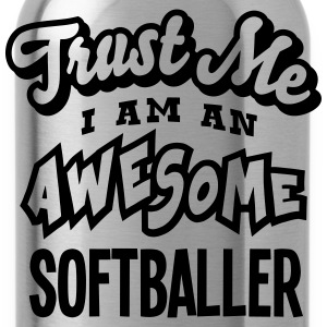 softballer trust me i am an awesome - Gourde