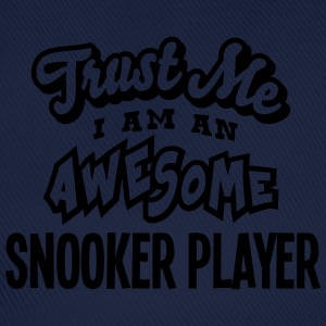 snooker player trust me i am an awesome - Baseball Cap