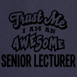 senior lecturer trust me i am an awesome - Cooking Apron