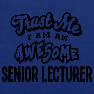 senior lecturer trust me i am an awesome - Tote Bag