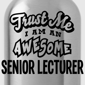 senior lecturer trust me i am an awesome - Water Bottle