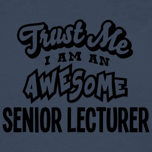 senior lecturer trust me i am an awesome - Men's Premium Longsleeve Shirt