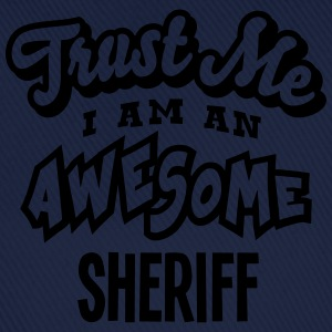 sheriff trust me i am an awesome - Baseball Cap