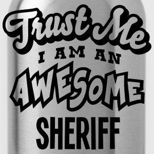 sheriff trust me i am an awesome - Water Bottle
