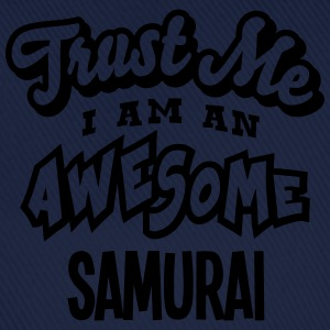 samurai trust me i am an awesome - Baseball Cap