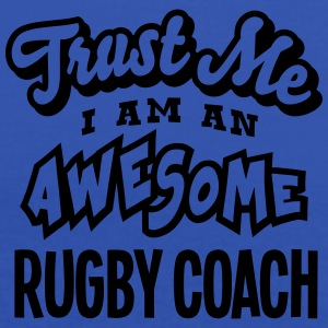 rugby coach trust me i am an awesome - Women's Tank Top by Bella