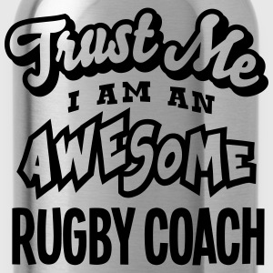 rugby coach trust me i am an awesome - Water Bottle
