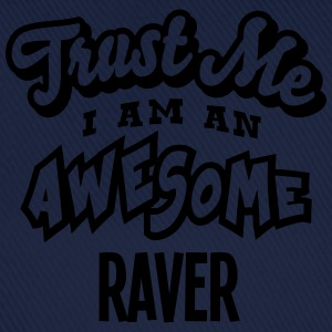 raver trust me i am an awesome - Baseball Cap