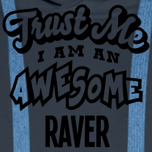 raver trust me i am an awesome - Men's Premium Hoodie