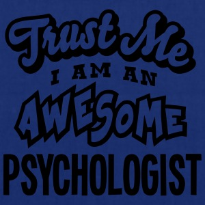 psychologist trust me i am an awesome - Tote Bag