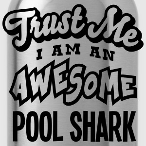 pool shark trust me i am an awesome - Gourde