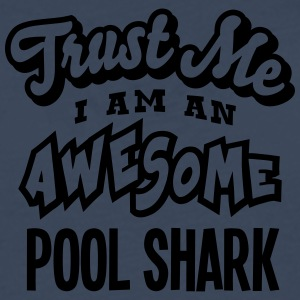 pool shark trust me i am an awesome - T-shirt manches longues Premium Homme
