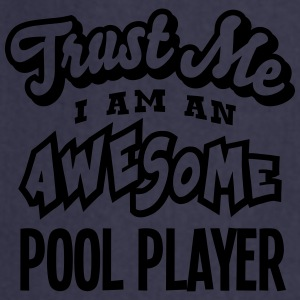 pool player trust me i am an awesome - Tablier de cuisine