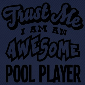 pool player trust me i am an awesome - Casquette classique