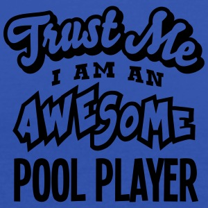 pool player trust me i am an awesome - Débardeur Femme marque Bella