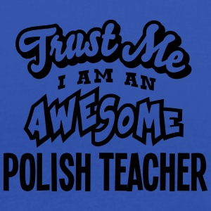 polish teacher trust me i am an awesome - Women's Tank Top by Bella