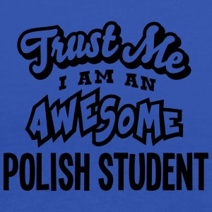 polish student trust me i am an awesome - Women's Tank Top by Bella