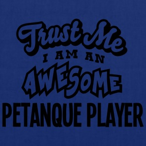petanque player trust me i am an awesome - Tote Bag