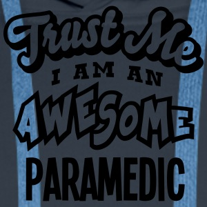 paramedic trust me i am an awesome - Men's Premium Hoodie