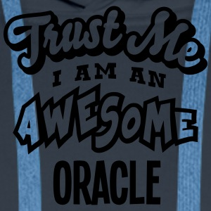 oracle trust me i am an awesome - Men's Premium Hoodie