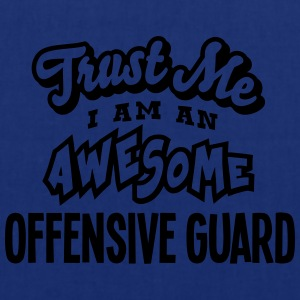 offensive guard trust me i am an awesome - Tote Bag