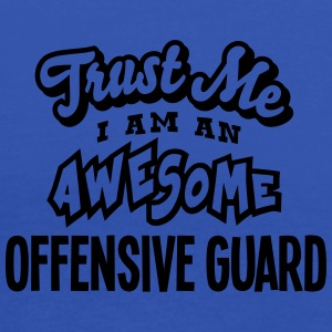 offensive guard trust me i am an awesome - Women's Tank Top by Bella