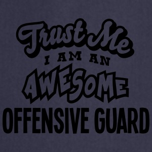 offensive guard trust me i am an awesome - Tablier de cuisine