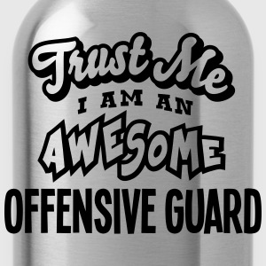 offensive guard trust me i am an awesome - Gourde