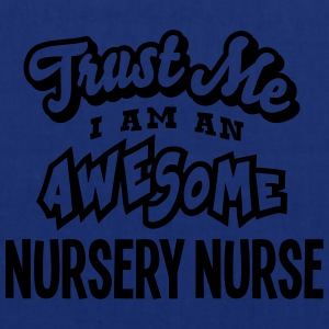 nursery nurse trust me i am an awesome - Tote Bag